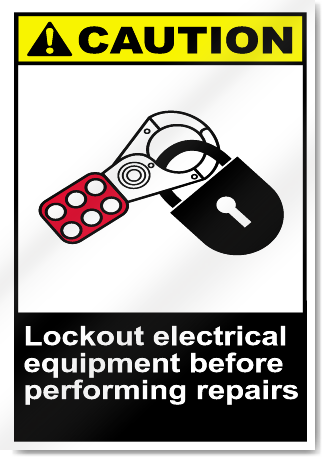 Lockout Electrical Equipment Before Performing Repairs Caution Signs