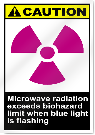 Microwave Radiation Exceeds Biohazard Limit When Blue Light Is Flashing Caution Signs