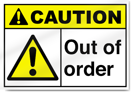 Out Of Order Caution Signs Signstoyou Com