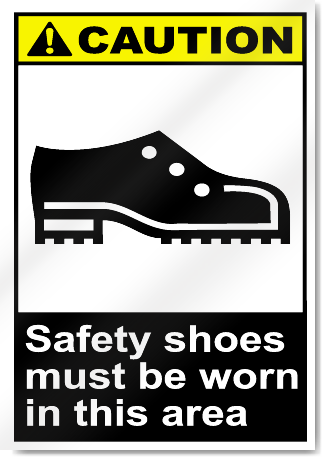Safety Shoes Must Be Worn In This Area Caution Signs