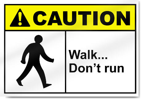 Walk Don T Run Caution Signs Signstoyou Com