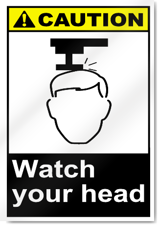 Watch Your Head Caution Signs