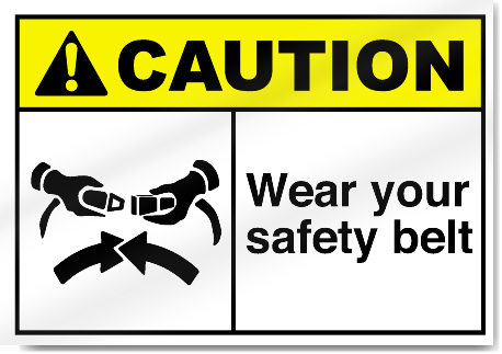 Wear Your Safety Belt2 Caution Signs
