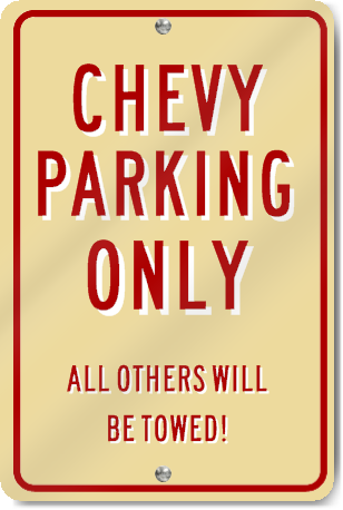 Chevy Parking Only Novelty Sign Signstoyou Com