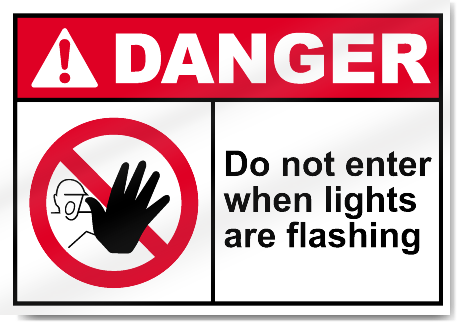 Do Not Enter When Lights Are Flashing Danger Signs