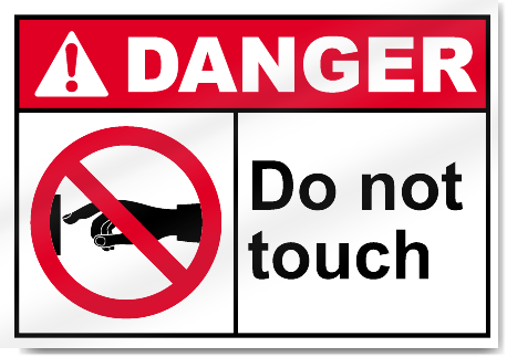 Do Not Touch Danger Signs   SignsToYou.com