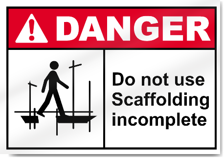 Do Not Use Scaffolding Incomplete Danger Signs