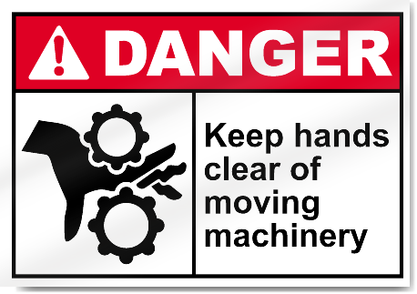 Keep Hands Clear Of Moving Machinery Danger Signs