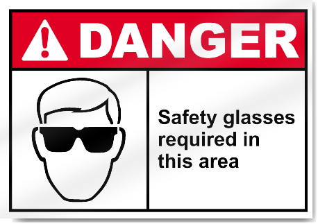 Safety Glasses Required In This Area Danger Signs