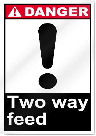 Two Way Feed Danger Signs