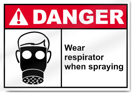 Wear Respirator When Spraying Danger Signs