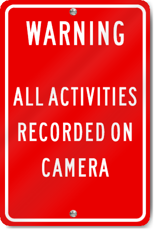 Warning All Activities Recorded On Camera Sign