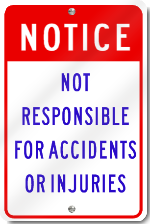 Not Responsible For Accidents Or Injuries 12x18 Sign