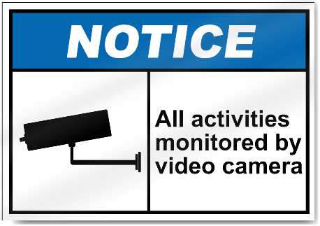 All Activities Monitered by Video Camera Notice Signs