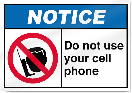 Do Not Use Your Cell Phone Notice Signs