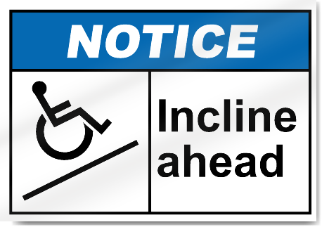 Incline Ahead Notice Signs Signstoyou Com