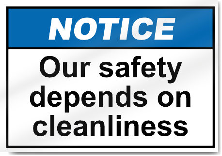 Our Safety Depends On Cleanliness Notice Signs