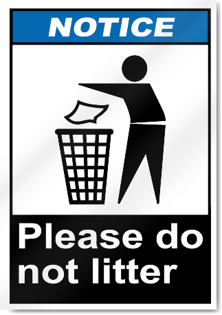 Please Do Not Litter Notice Signs Signstoyou Com