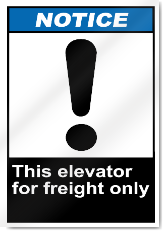 This Elevator For Freight Only Notice Signs
