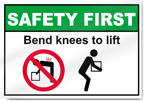 Bend Knees To Lift Safety First Signs