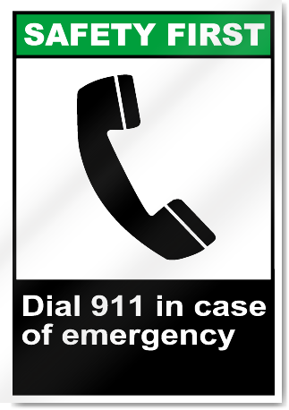 Dial 911 In Case Of Emergency Safety First Signs