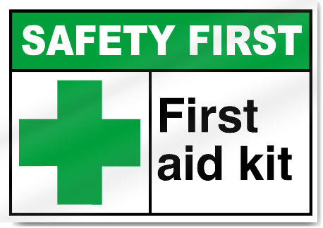First Aid Kit Safety First Signs
