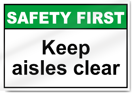 Keep Aisles Clear Safety First Signs