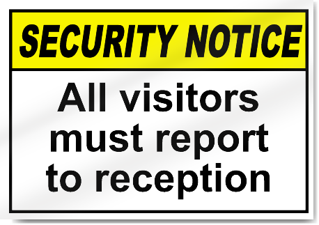 All visitors must report to reception security signs for All visitors must sign in template