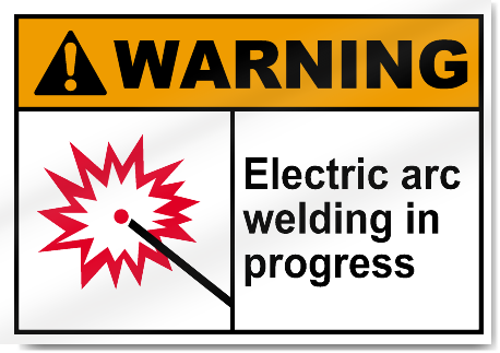 Electric Arc Welding In Progress Warning Signs