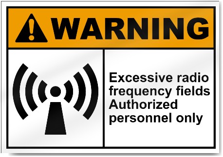 Excessive Radio Frequency Fields Authorized Personnel Only Warning Signs
