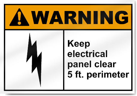 Keep Electrical Panel Clear 5 Ft Perimeter Warning Signs