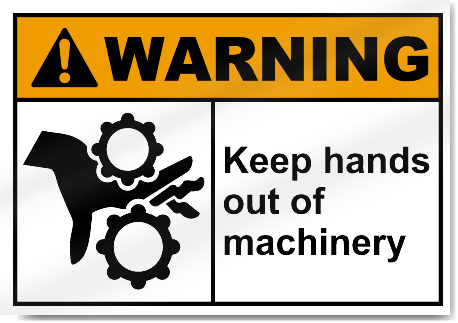 Keep Hands Out Of Machinery Warning Signs | SignsToYou com