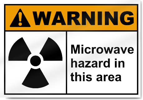 Microwave Hazard In This Area Warning Signs