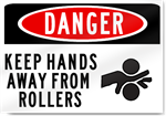 Danger Keep Hands Away From Rollers Sign