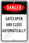 Danger Gates Open And Close Automatically Sign
