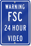 Warning FSC 24 Hour Video Sign