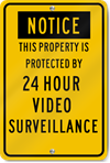 Notice This Propert Is Protected By 24 Hour Video Sign