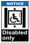 Disabled Only Notice Signs