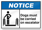 Dogs Must Be Carried On Escalator Notice Signs