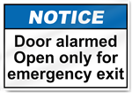 Door Alarmed Open Only For Emergency Exit Notice Signs