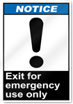 Exit For Emergency Use Only Notice Signs