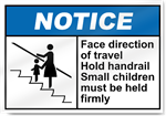 Face Direction Of Travel Hold Handrail Small Children Notice Signs