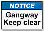 Gangway Keep Clear Notice Signs