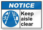 Keep Aisle Clear Notice Signs