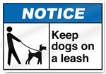 Keep Dogs On A Leash Notice Signs