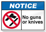 No Guns Or Knives Notice Signs