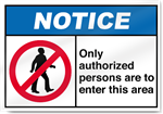 Only Authorized Persons Are To Enter This Area Notice Signs