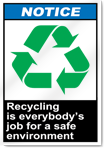 Recycling Is Everybody's Job For A Safe Environment Notice Signs