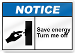 Save Energy Turn Me Off Notice Signs