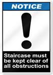 Staircase Must Be Kept Clear Of All Obstructions Notice Signs